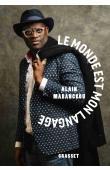 MABANCKOU Alain - Le Monde est mon langage