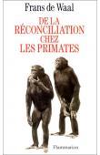 DE WAAL Frans - De la réconciliation chez les primates