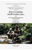 THOMAS Jacqueline M.C., BAHUCHET Serge, EPELBOIN Alain, FÜRNISS Susanne (éditeurs) - Encyclopédie des pygmées Aka - Livre II. Dictionnaire ethnographique aka- français,  fascicule 11: Voyelles