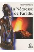 GERBEAU Hubert - La Négresse de Paradis