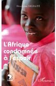 SIGNATE Ibrahima - L'Afrique condamnée à l'espoir