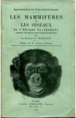 MACLAUD Charles, (docteur) - Gouvernement Général de l'AOF - Notes sur les mammifères et les oiseaux de l'Afrique Occidentale - Casamance, Fouta-Dialon, Guinées françaises et portugaises