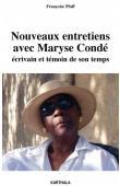 PFAFF Françoise, CONDE Maryse - Nouveaux entretiens avec Maryse Condé, écrivain et témoin de son temps