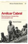 CHABAL Patrick - Amilcar Cabral: Revolutionary Leadership and People's War