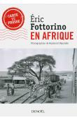 FOTTORINO Eric, DEPARDON Raymond (photographies) - En Afrique