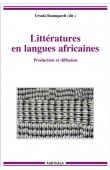 BAUMGARDT Ursula (sous la direction de) - Littératures en langues africaines. Production et diffusion