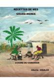 GOUAJIO Alberte - Recettes de mes grands-mères: cuisine du Cameroun