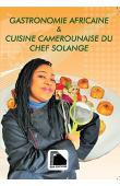EPEE MPACKO Solange - Gastronomie africaine & cuisine camerounaise du chef Solange
