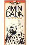 MERLE Pierre - Amin Dada ou les sombres exploits d'un sergent de l'armée britannique
