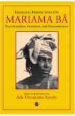 AZODO Ada Uzoamaka (édité et introduit par) - Emerging Perspectives on Mariama Bâ : Postcolonialism, Feminism, and Postmodernism