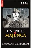 NEGRONI François de - Une nuit à Majunga