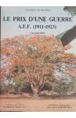 DUBOIS Colette - Le prix d'une guerre - A.E.F. (1911-1923) - Deux colonies pendant la première guerre mondiale (Gabon-Oubangui-Chari)