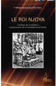 Collectif - Le Roi Njoya, créateur de civilisation et précurseur de la renaissance africaine. Colloque International Roi Njoya
