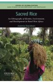 DAVIDSON Joanna - Sacred Rice: An Ethnography of Identity, Environment, and Development in Rural West Africa