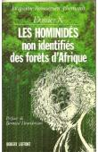 ROUMEGUERE-EBERHARDT Jacqueline - Dossier X : Les Hominidés non identifiées des forêts d'Afrique