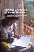 GOMEZ-PEREZ Muriel (sous la direction de) - Femmes d'Afrique et émancipation. Entre normes sociales contraignantes et nouveaux possibles