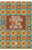 ILBOUDO Monique - Si loin de ma vie