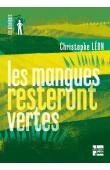 LEON Christophe - Les mangues resteront vertes