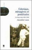 LAURO Amandine - Coloniaux, ménagères et prostituées. Au Congo Belge (1885-1930)