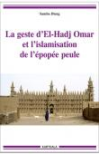 DIENG Samba - La geste d'El-Hadj Omar et l'islamisation de l'épopée peule