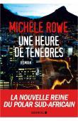 ROWE Michèle - Une heure de ténèbres