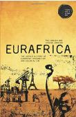 HANSEN Peo, JONSSON Stefan - Eurafrica: The Untold History of European Integration and Colonialism