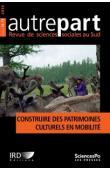AUTREPART - 78/79, CONDEVEAUX Aurélie, LEBLON Anaïs (éditrices scientifiques) - Construire des patrimoines culturels en mobilité