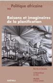 POLITIQUE AFRICAINE n° 145 - Raisons et imaginaires de la planification