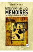 MICHEL Johann - Gouverner les mémoires - Les politiques mémorielles en France