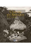 DILLEY Roy - Une vie en Afrique, 1894-1939 : Henri Gaden, officier et photographe