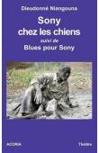NIANGOUNA Dieudonné - Sony chez les chiens suivi de : Blues pour Sony