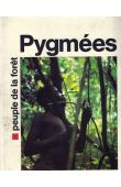 BAHUCHET Serge, PHILIPPART de FOY Guy - Pygmées. peuple de la forêt