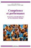 BORNAND Sandra, LEGUY Cécile (sous la direction de) - Compétence et performance. Perspectives interdisciplinaires sur une dichotomie classique