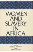 ROBERTSON Claire C., KLEIN Martin A. (éditeurs) - Women & Slavery in Africa