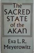 MEYEROWITZ Eva L. R. - The Sacred State of the Akan