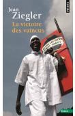 ZIEGLER Jean - La victoire des vaincus. Oppression et résistance culturelle