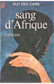 DES CARS Guy - Sang d'Afrique. Tome I : L'Africain