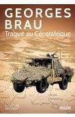 BRAU Georges - Traque au Centrafrique
