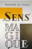 CHAZAL Malcolm de - Sens magique (2eme édition)