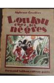 CROZIERE Alphonse, BRULLER Jean (Vercors) illustrateur - Loulou chez les nègres
