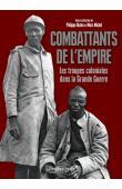 BUTON Philippe, MICHEL Marc (sous la direction de) - Combattants de l'Empire. Les troupes coloniales dans la Grande Guerre