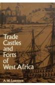 LAWRENCE Arnold Walter - Trade Castles and Forts of West Africa