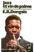 DONGALA Emmanuel Boundzéki - Jazz et vin de palme (éditions 1984 et 1992)