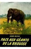DUTEY Jean - Face aux géants de la brousse