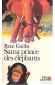 GUILLOT René - Sama, prince des éléphants (folio junior)