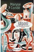 CONDE Maryse - Ségou:  Les murailles de terre. Tome 1 (nouvelle édition 2019)