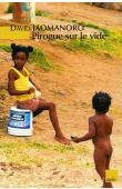 JAOMANORO David - Pirogue sur le vide et autres nouvelles