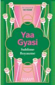 YAA GYASI - Sublime royaume