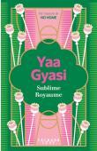 YAA GYASI - Sublime royaume