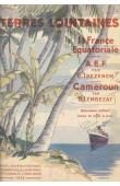 TREZENEM Edouard, LEMBEZAT Bertrand - La France Equatoriale : A.E.F. - Cameroun. 2eme édition revue et augmentée